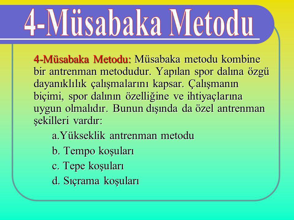 4-Müsabaka Metodu