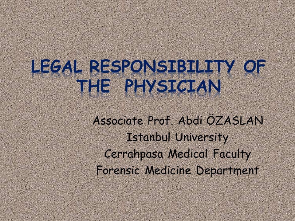 Legal Responsibility of the PHYSICIAN