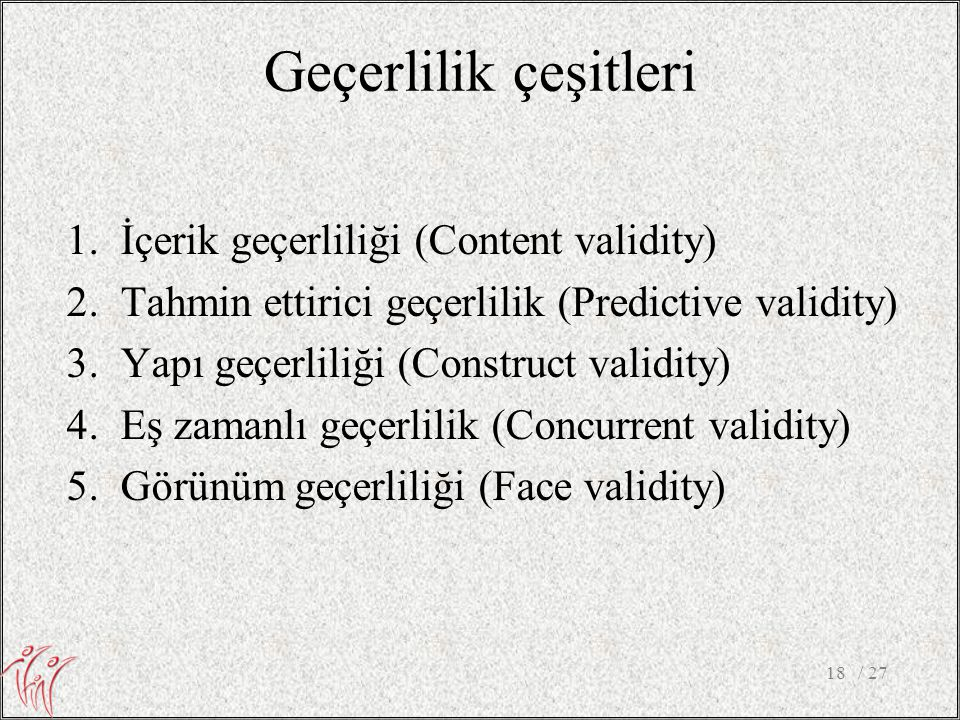 Geçerlilik çeşitleri İçerik geçerliliği (Content validity)