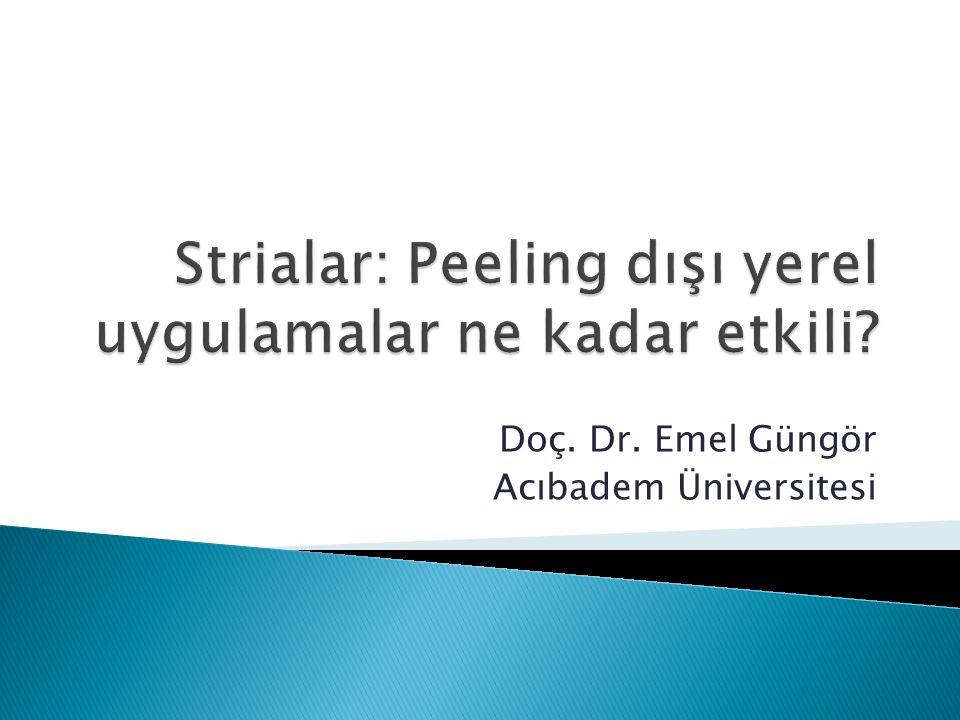 Strialar: Peeling dışı yerel uygulamalar ne kadar etkili