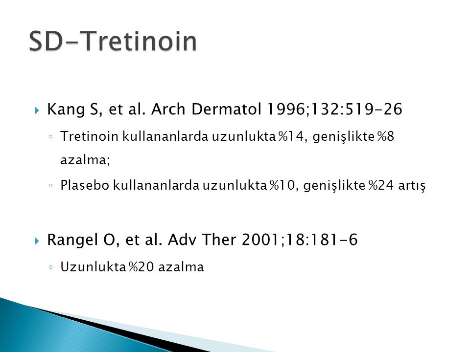 SD-Tretinoin Kang S, et al. Arch Dermatol 1996;132:519-26