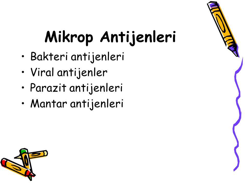 Mikrop Antijenleri Bakteri antijenleri Viral antijenler