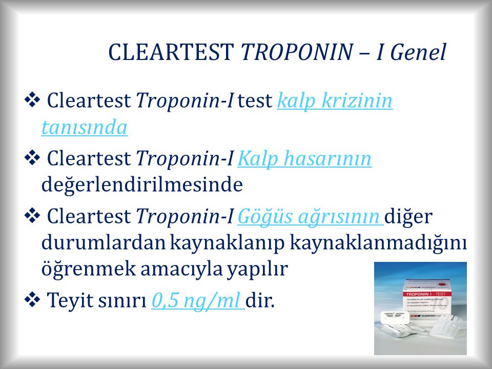 CLEARTEST TROPONIN – I Genel