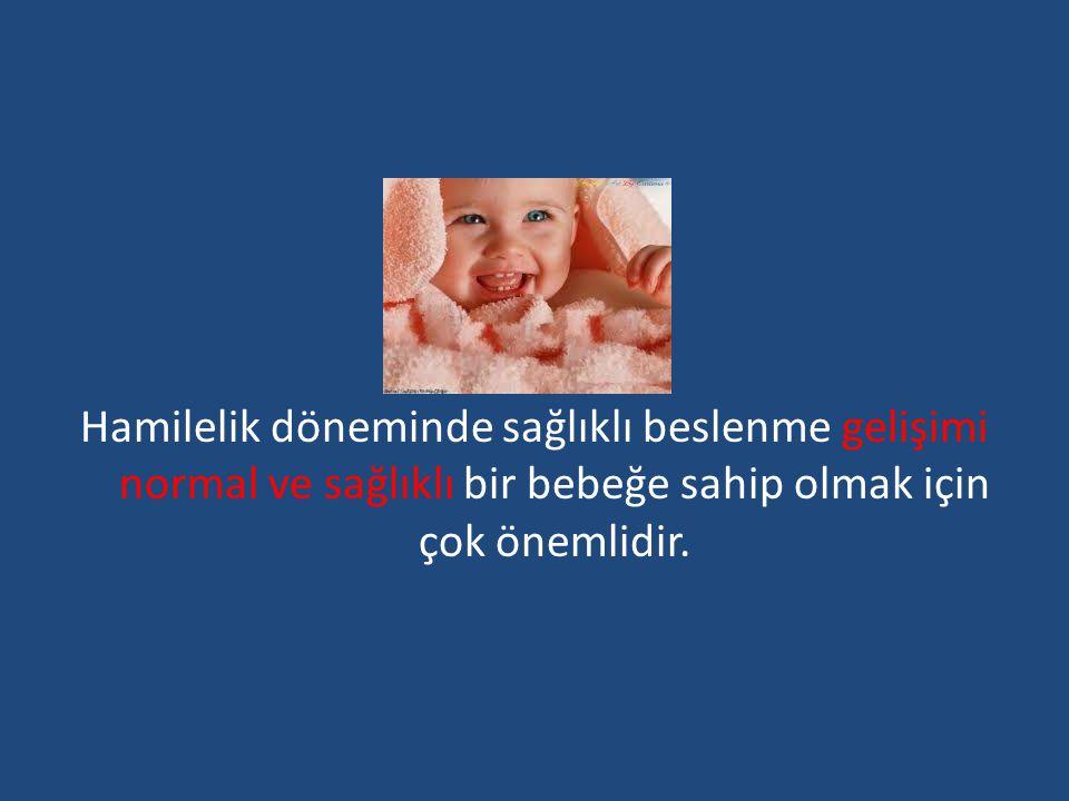Hamilelik döneminde sağlıklı beslenme gelişimi normal ve sağlıklı bir bebeğe sahip olmak için çok önemlidir.