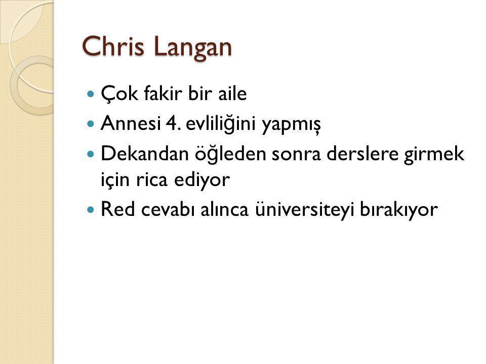 Chris Langan Çok fakir bir aile Annesi 4. evliliğini yapmış