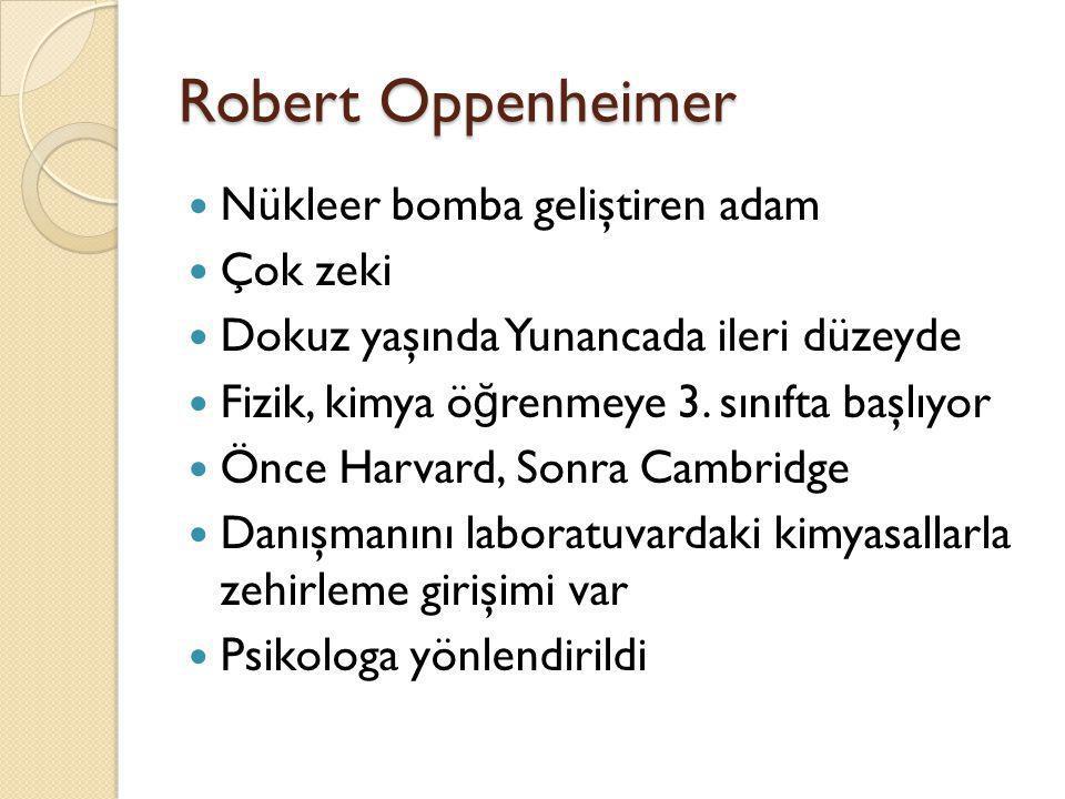 Robert Oppenheimer Nükleer bomba geliştiren adam Çok zeki