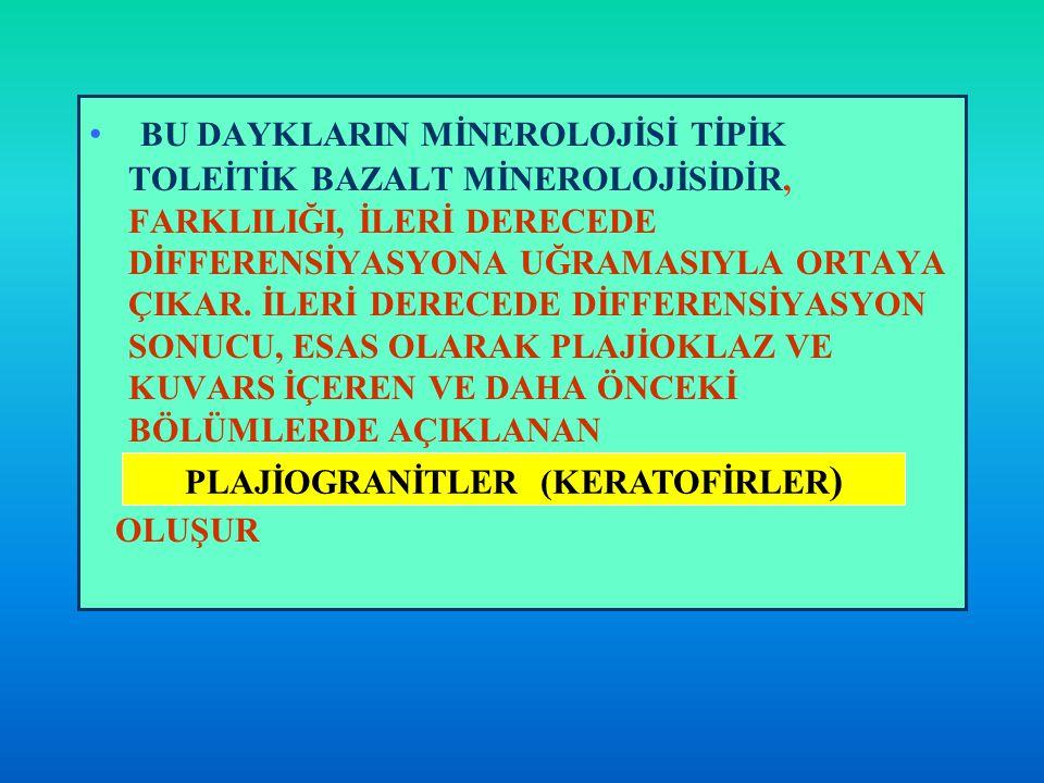 PLAJİOGRANİTLER (KERATOFİRLER)