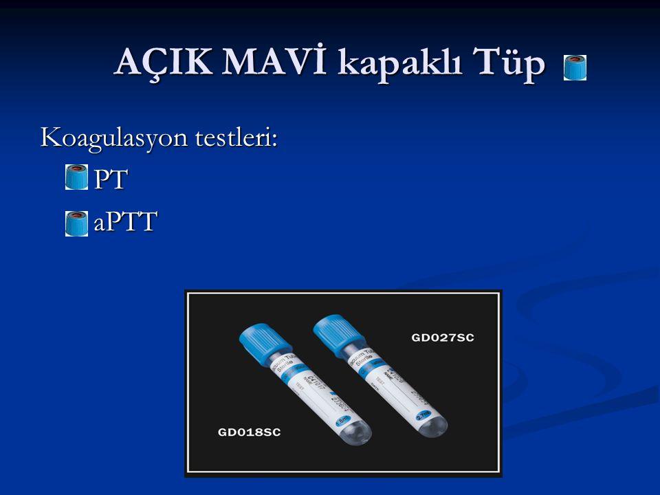 AÇIK MAVİ kapaklı Tüp Koagulasyon testleri: PT aPTT