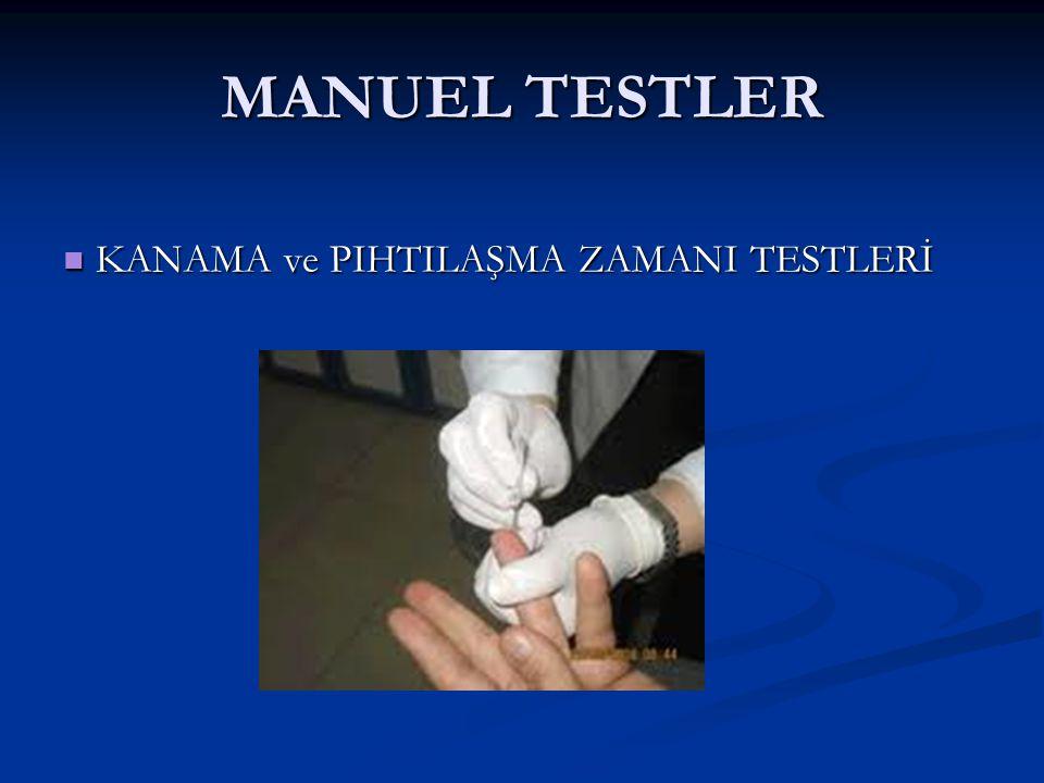 MANUEL TESTLER KANAMA ve PIHTILAŞMA ZAMANI TESTLERİ
