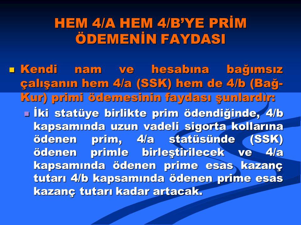 HEM 4/A HEM 4/B'YE PRİM ÖDEMENİN FAYDASI