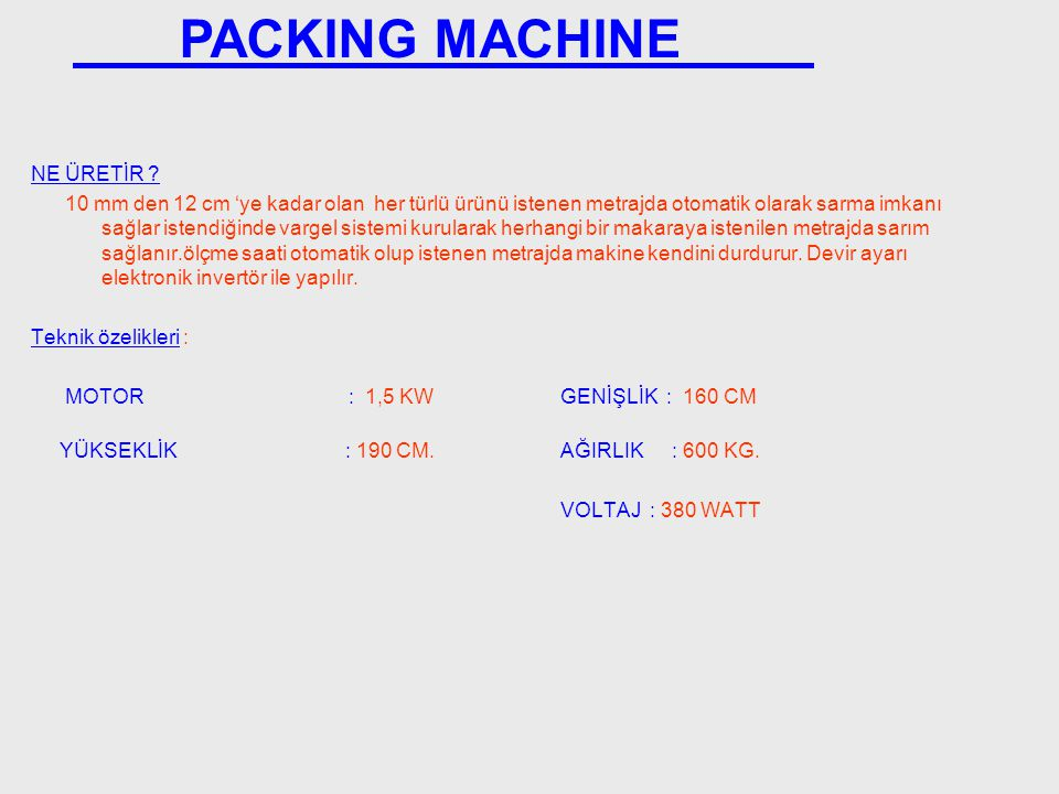 PACKING MACHINE NE ÜRETİR