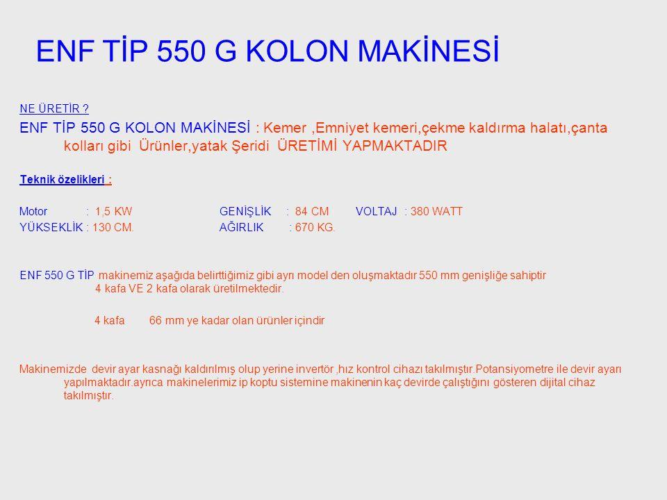 ENF TİP 550 G KOLON MAKİNESİ