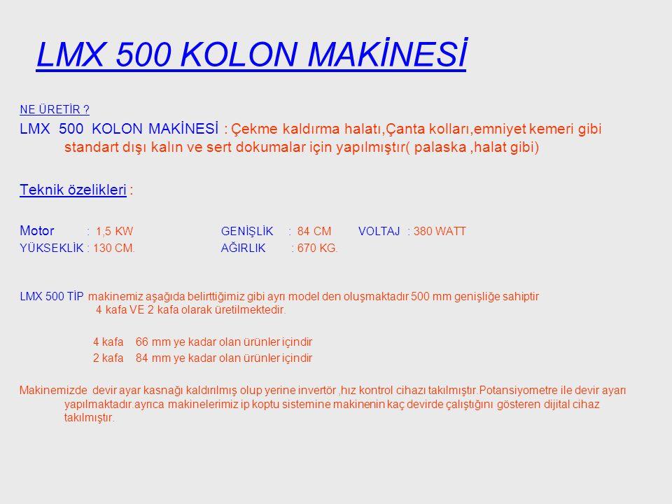LMX 500 KOLON MAKİNESİ NE ÜRETİR