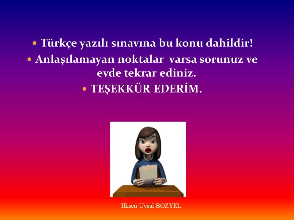 Türkçe yazılı sınavına bu konu dahildir!