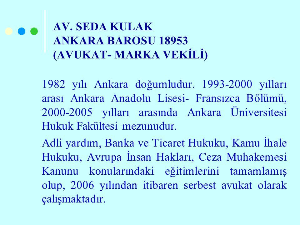 AV. SEDA KULAK ANKARA BAROSU 18953 (AVUKAT- MARKA VEKİLİ)