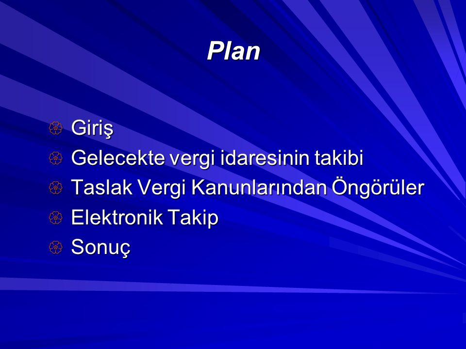 Plan Giriş Gelecekte vergi idaresinin takibi