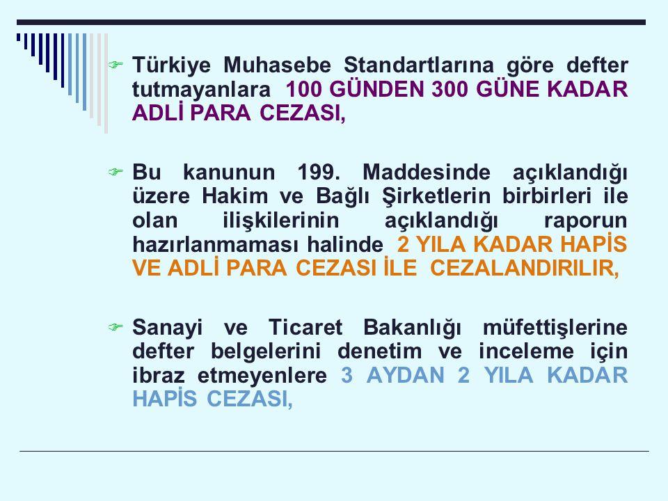 Türkiye Muhasebe Standartlarına göre defter tutmayanlara 100 GÜNDEN 300 GÜNE KADAR ADLİ PARA CEZASI,