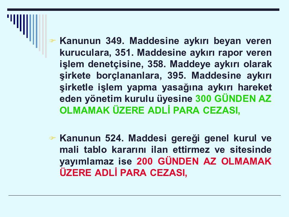 Kanunun 349. Maddesine aykırı beyan veren kuruculara, 351