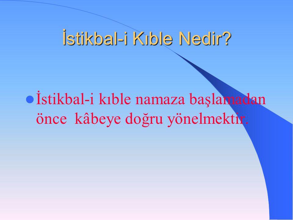 İstikbal-i Kıble Nedir