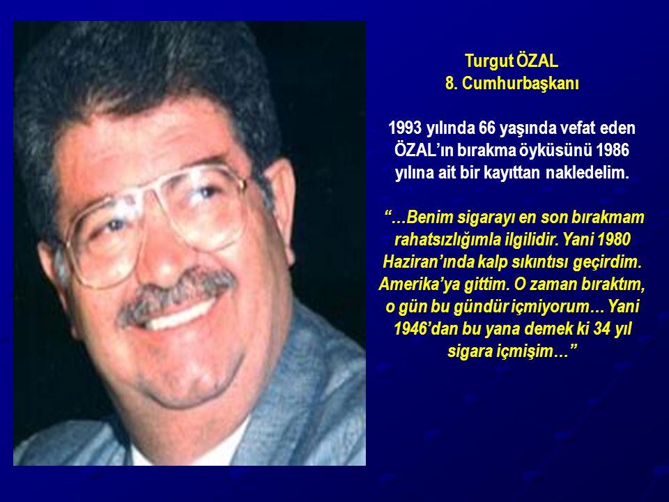 Turgut ÖZAL 8. Cumhurbaşkanı. 1993 yılında 66 yaşında vefat eden ÖZAL'ın bırakma öyküsünü 1986 yılına ait bir kayıttan nakledelim.