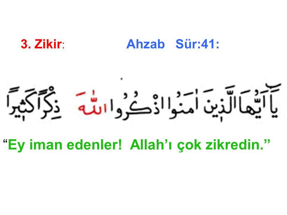 Ey iman edenler! Allah'ı çok zikredin.