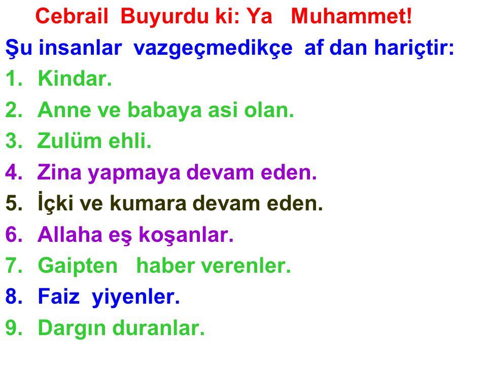 Cebrail Buyurdu ki: Ya Muhammet!