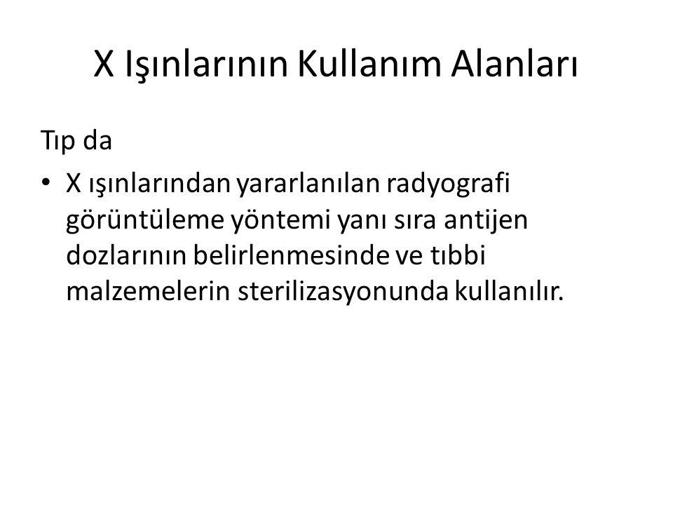 X Işınlarının Kullanım Alanları