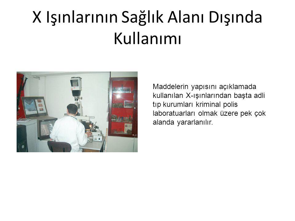 X Işınlarının Sağlık Alanı Dışında Kullanımı