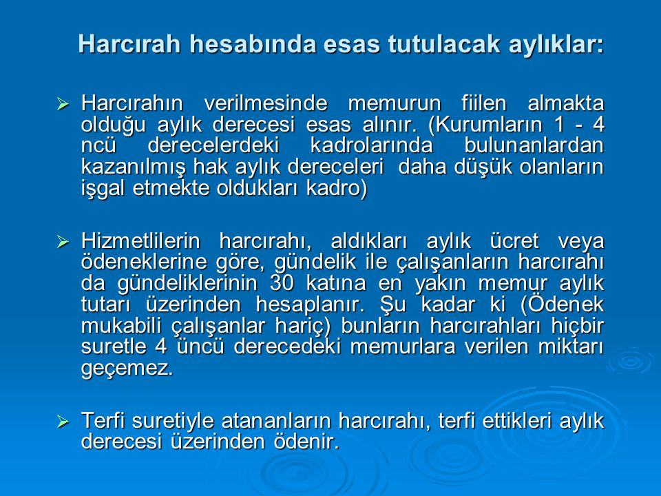 Harcırah hesabında esas tutulacak aylıklar: