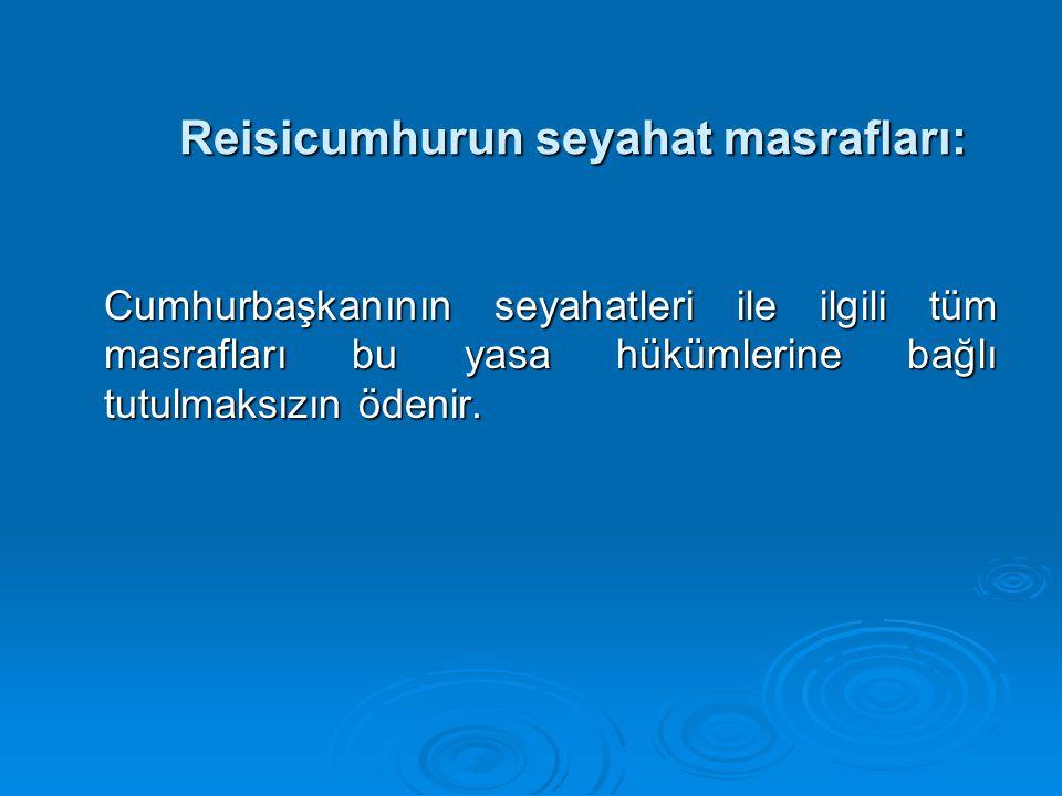Reisicumhurun seyahat masrafları: