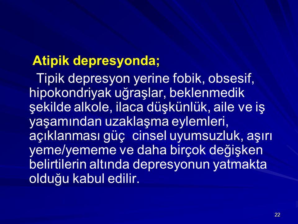 Atipik depresyonda;