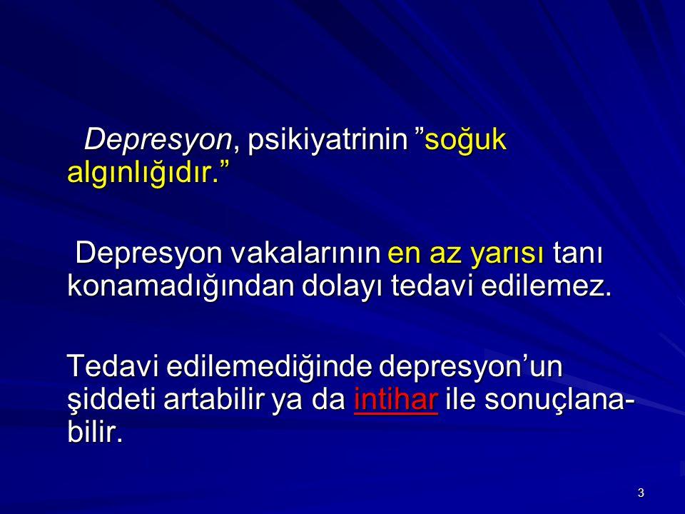 Depresyon, psikiyatrinin soğuk algınlığıdır.