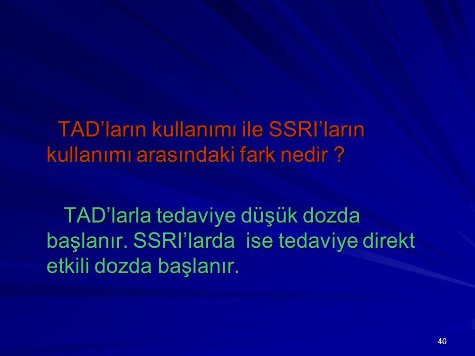 TAD'ların kullanımı ile SSRI'ların kullanımı arasındaki fark nedir