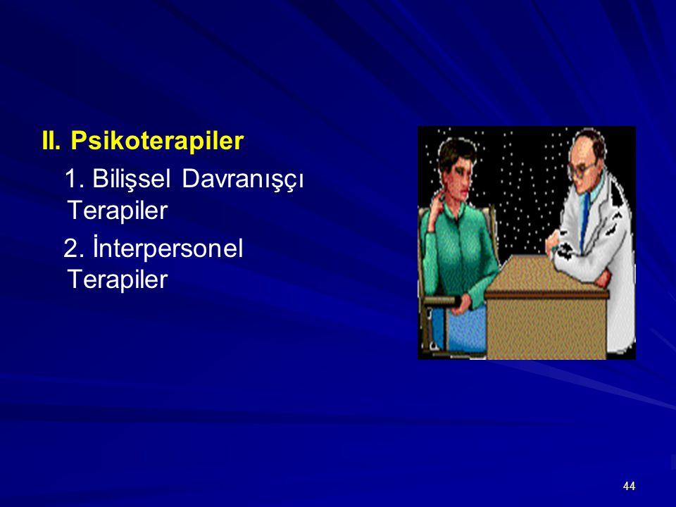 II. Psikoterapiler 1. Bilişsel Davranışçı Terapiler 2. İnterpersonel Terapiler