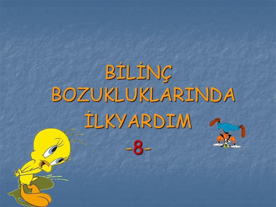 BİLİNÇ BOZUKLUKLARINDA