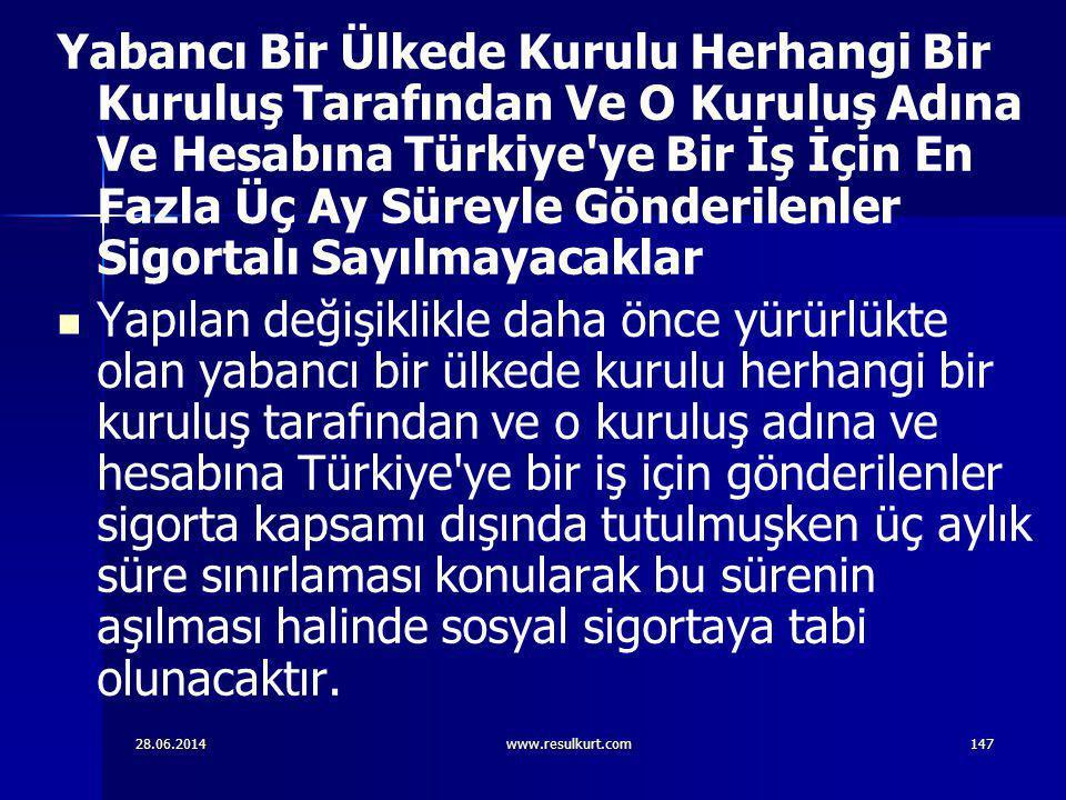 Yabancı Bir Ülkede Kurulu Herhangi Bir Kuruluş Tarafından Ve O Kuruluş Adına Ve Hesabına Türkiye ye Bir İş İçin En Fazla Üç Ay Süreyle Gönderilenler Sigortalı Sayılmayacaklar