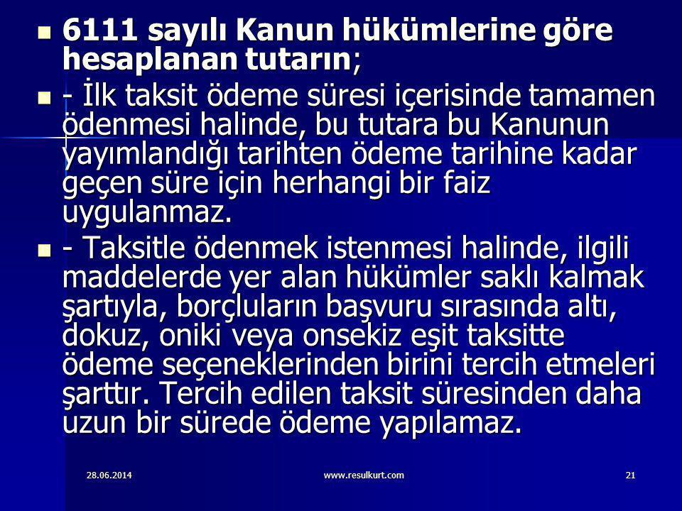 6111 sayılı Kanun hükümlerine göre hesaplanan tutarın;