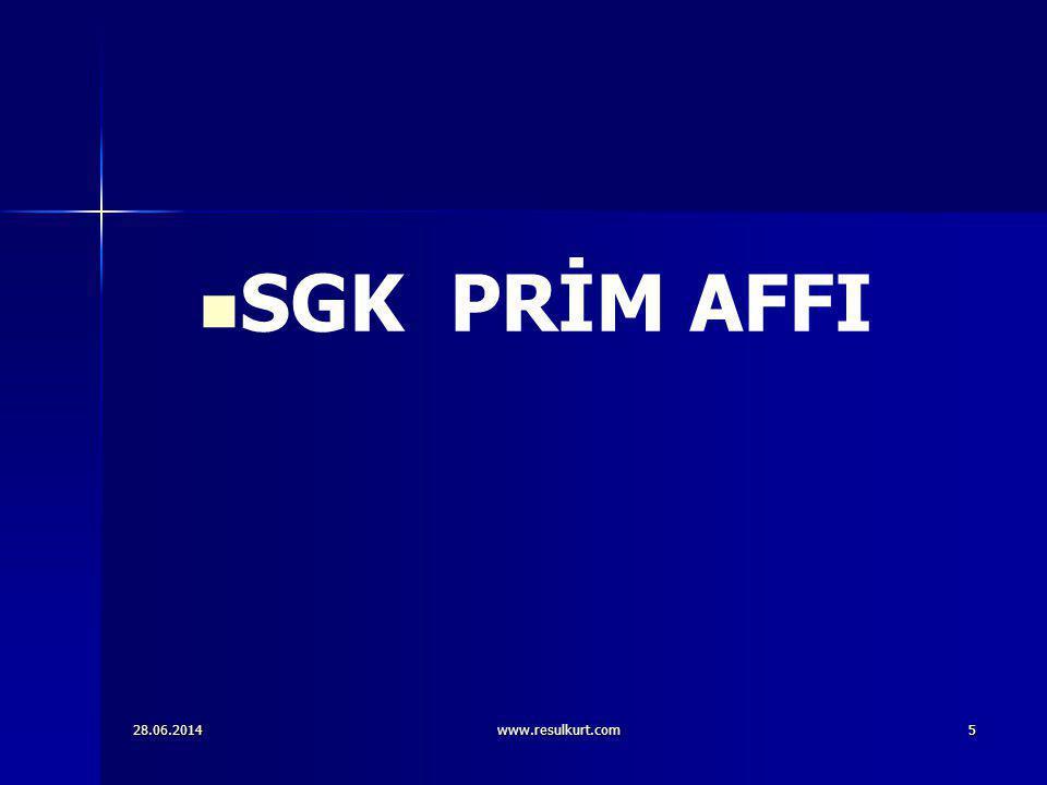 SGK PRİM AFFI 03.04.2017 www.resulkurt.com 5 5