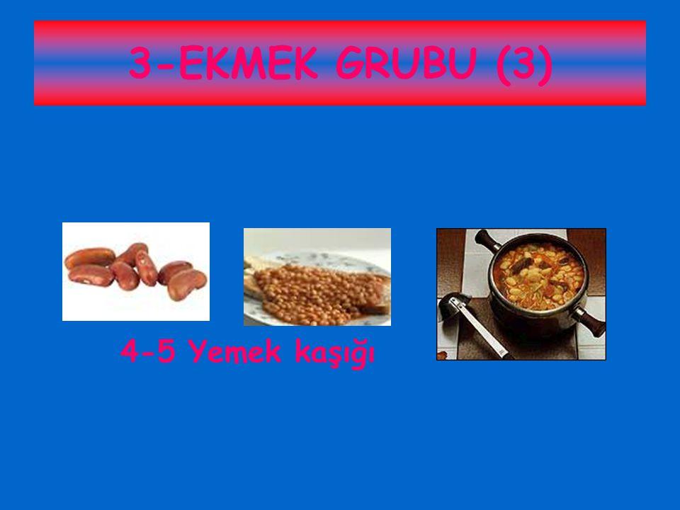 3-EKMEK GRUBU (3) 4-5 Yemek kaşığı