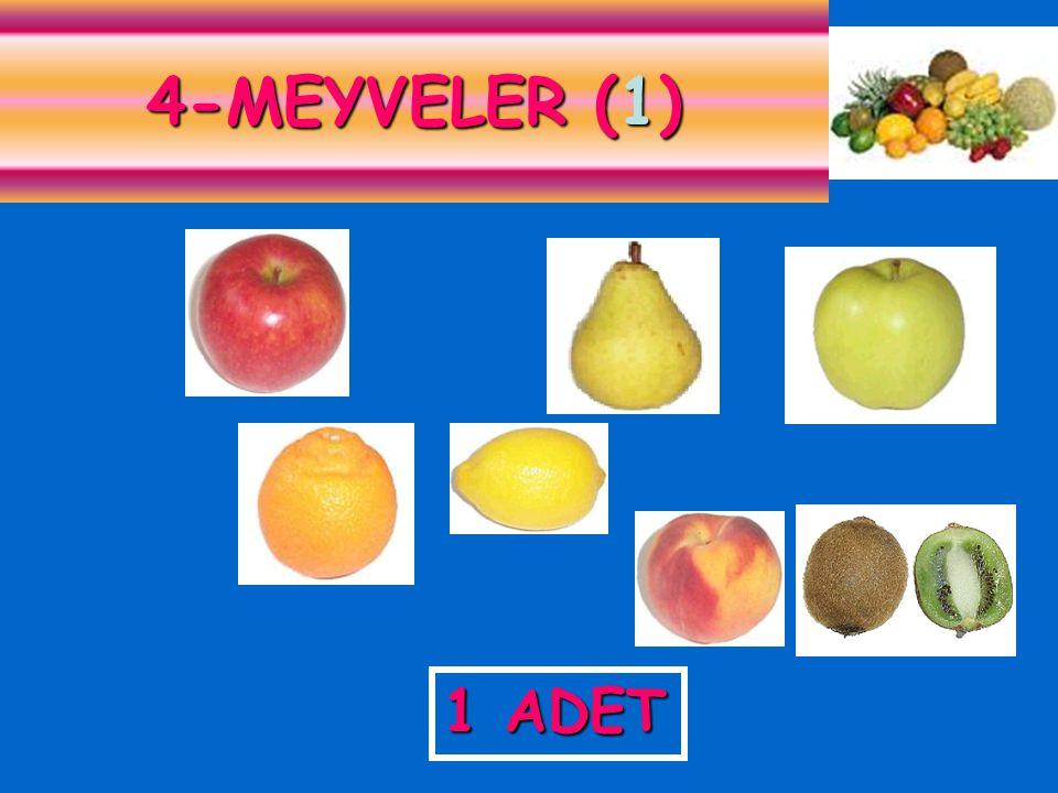 4-MEYVELER (1) 1 ADET