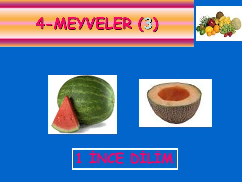4-MEYVELER (3) 1 İNCE DİLİM