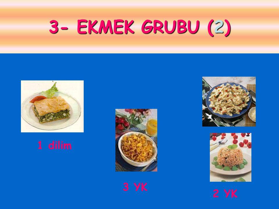 3- EKMEK GRUBU (2) 1 dilim 3 YK 2 YK