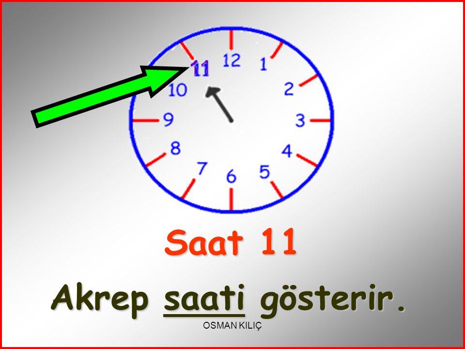 Saat 11 Akrep saati gösterir.