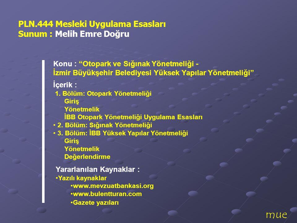 mue PLN.444 Mesleki Uygulama Esasları Sunum : Melih Emre Doğru
