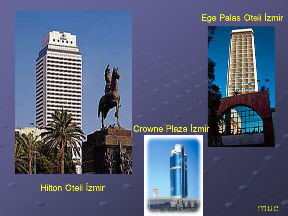 Ege Palas Oteli İzmir Crowne Plaza İzmir Hilton Oteli İzmir mue