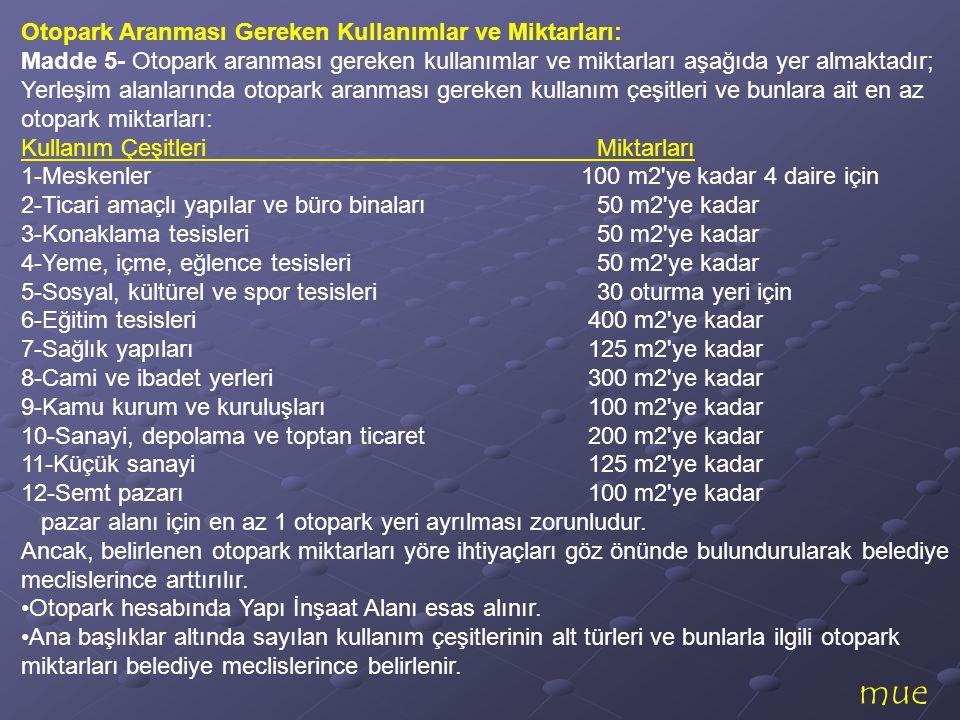 mue Otopark Aranması Gereken Kullanımlar ve Miktarları: