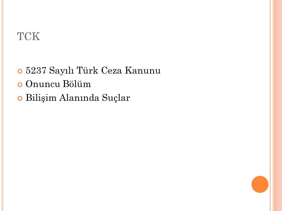 TCK 5237 Sayılı Türk Ceza Kanunu Onuncu Bölüm Bilişim Alanında Suçlar