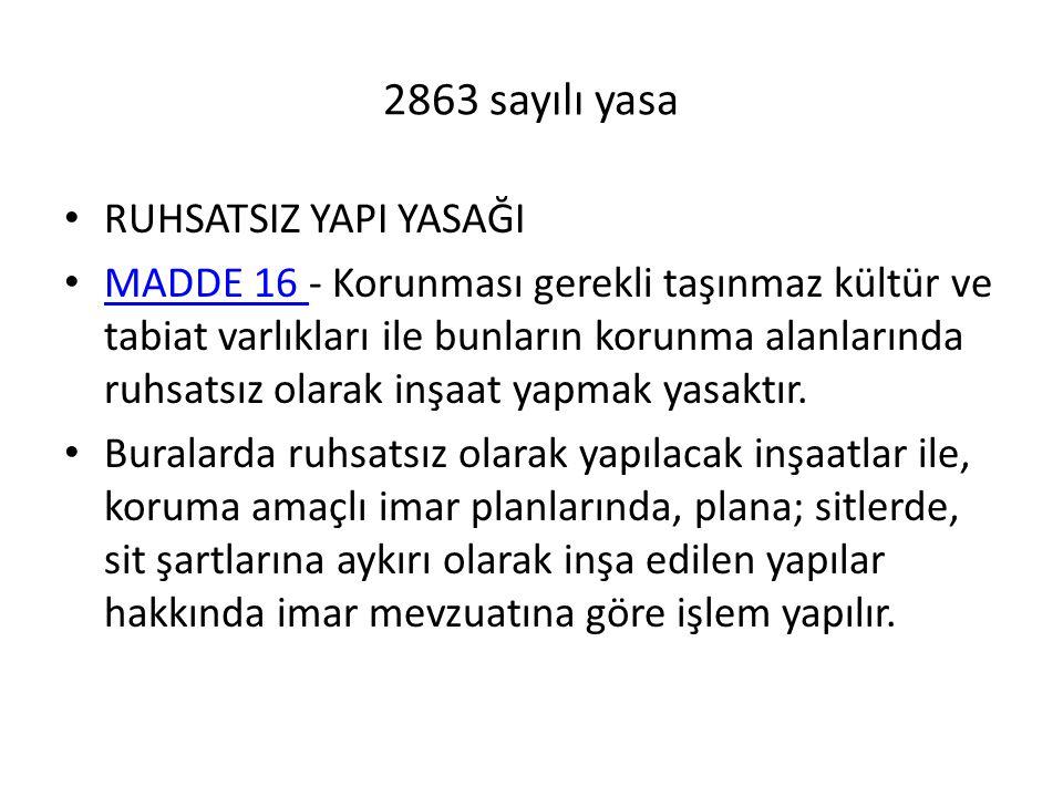 2863 sayılı yasa RUHSATSIZ YAPI YASAĞI