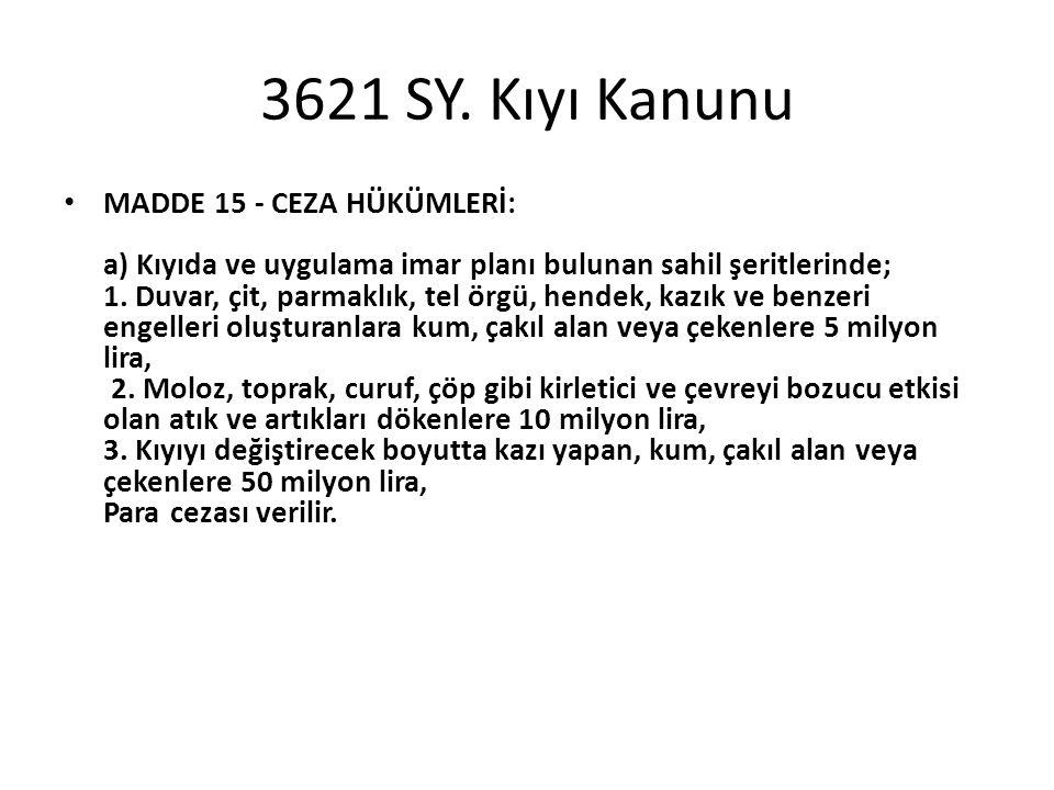 3621 SY. Kıyı Kanunu
