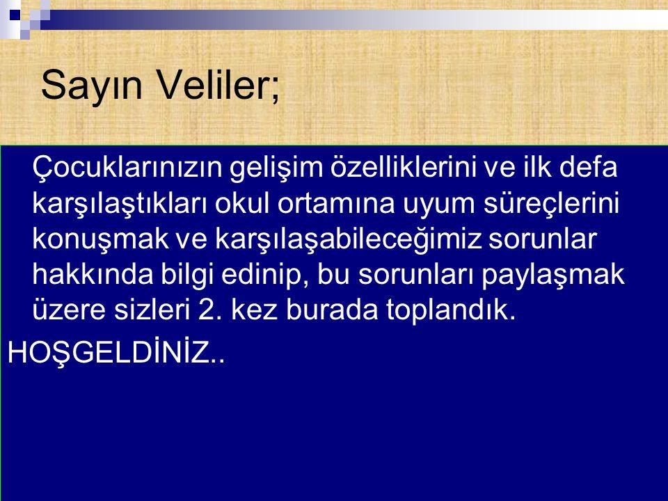 Sayın Veliler;